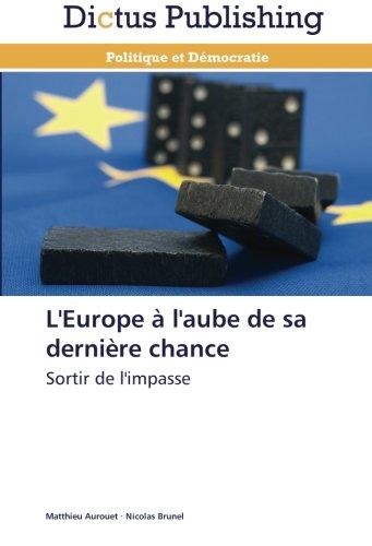 L'europe à l'aube de sa dernière chance