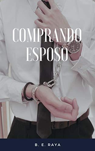 COMPRANDO ESPOSO de B. E. RAYA