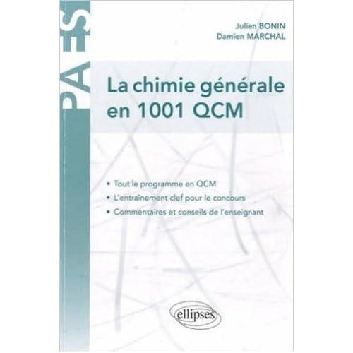 La chimie générale en 1001 QCM de Bonin Julien ,Marchal Damien ( 25 juin 2010 )