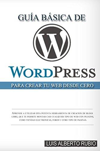 Guía Básica de Wordpress para crear tu web desde cero por Luis Alberto Rubio