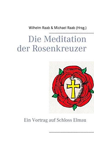 Die Meditation der Rosenkreuzer: Ein Vortrag auf Schloss Elmau