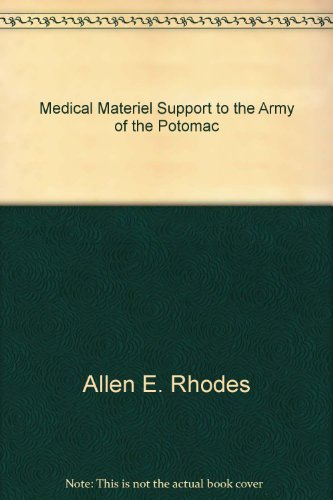 Medical Materiel Support to the Army of the Potomac par Allen E. Rhodes
