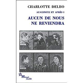 Aucun de nous ne reviendra: Auschwitz et après I (Double) (French Edition)