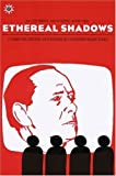 Ethereal Shadows: Communications and Power in Contemporary Italy by Franco Berardi (2009-04-01)