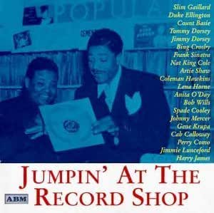 Jumpin' at the Record Shop by Various Artists, Slim Gaillard, Duke Ellington, Count Basie, Tommy Dorsey, Jimmy [Music CD]