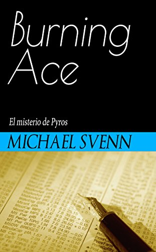 Burning Ace: El misterio de Pyros (Version Completa) por Michael Svenn