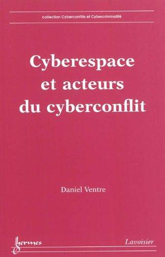 Cyberespace et acteurs du cyberconflit