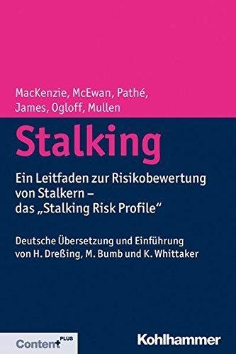 Stalking: Ein Leitfaden zur Risikobewertung von Stalkern - das 'Stalking Risk Profile' (German Edition) by Rachel D MacKenzie (2014-11-20)