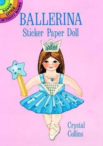 Ballerina Sticker Paper Doll [With Clothes]: Dover Little Activity Books -