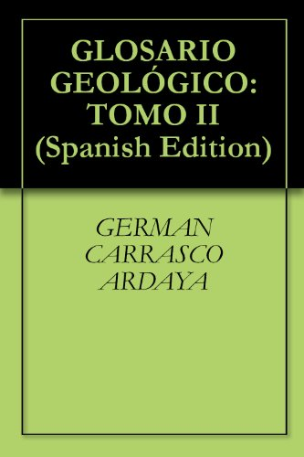 GLOSARIO GEOLÓGICO: TOMO II (Spanish Edition)