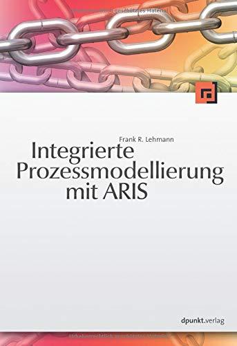 Integrierte Prozessmodellierung mit ARIS®