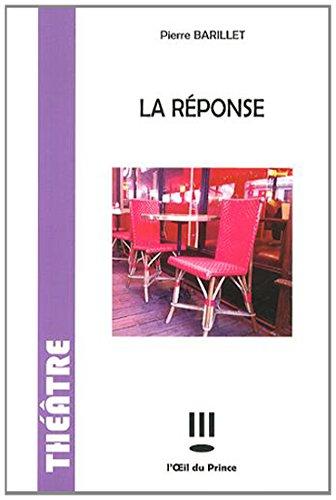La Réponse par Pierre Barillet
