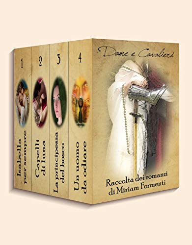 DAME E CAVALIERI  (Raccolta di quattro romanzi)