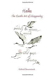 Haiku: The Gentle Art of Disappearing by Gabriel Rosenstock (2011-11-01)