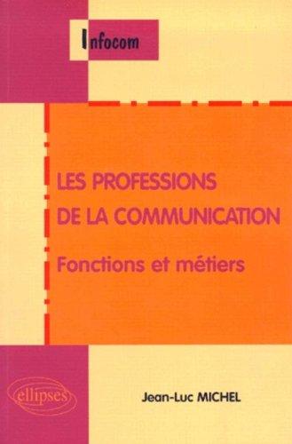 Les Professions de la communication : Fonctions et métiers