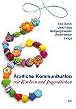 Ärztliche Kommunikation mit Kindern und Jugendlichen (Medizin, Band 17)