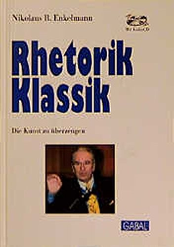 Rhetorik Klassik: Die Kunst zu überzeugen
