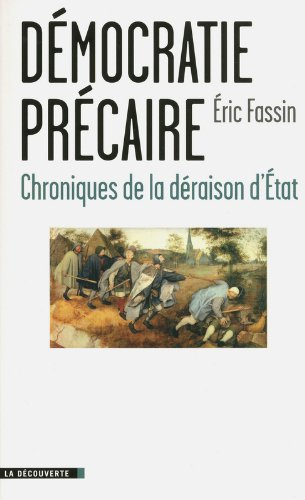 Démocratie précaire : Chroniques de la déraison d'Etat par Eric Fassin