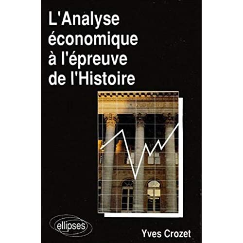 L'Analyse économique à l'épreuve de l'Histoire