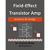 Field-Effect Transistor Amp Analysis and Design (English Edition)