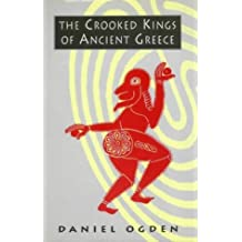 The Crooked Kings of Ancient Greece by Daniel Ogden (1997-04-03)