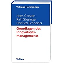 Grundlagen des Innovationsmanagements (Vahlens Handbücher der Wirtschafts- und Sozialwissenschaften)