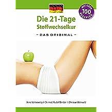 Die 21-Tage Stoffwechselkur -das Original-: (German Edition)