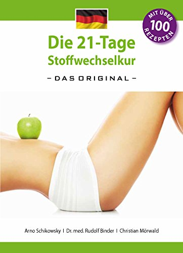 Die 21-Tage Stoffwechselkur -das Original-: (German Edition) (Obst Gerichte,)