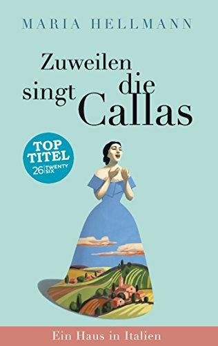 Zuweilen singt die Callas: Ein Haus in Italien