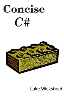 Concise C# (English Edition) di [Wickstead, Luke]