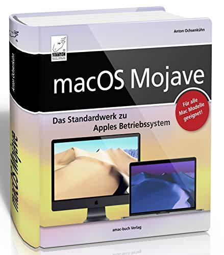 macOS Mojave - DAS Standardwerk für Ein- und Umsteiger; für alle Mac-Modelle geeignet (iMac, MacBook, MacBook Pro, Mac mini, MacBook Air). Das ganze Mac-Vergnügen ohne Fachchinesisch aufbereitet! Macos Macbook Pro