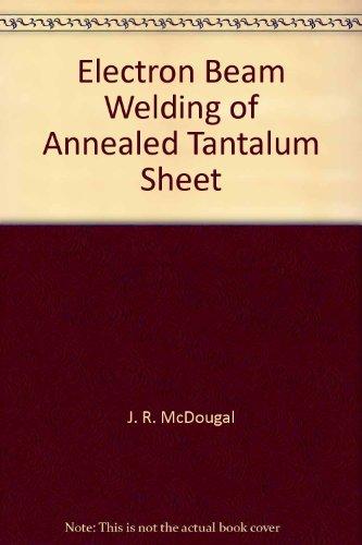 Electron Beam Welding of Annealed Tantalum Sheet