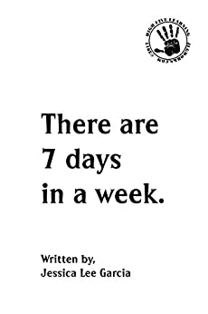 There Are 7 Days In A Week. por Jessica Lee Garcia epub