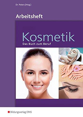 Kosmetik: Das Buch zum Beruf: Arbeitsheft