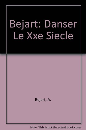Bejart: Danser Le Xxe Siecle