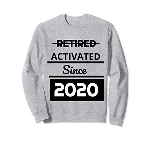 Retired 2020 Retirement  Activated Since 2020 Sweatshirt