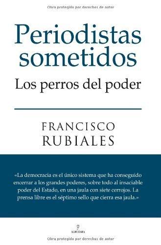 Periodistas sometidos por Francisco Rubiales Moreno