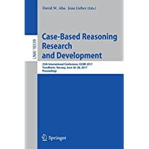 Case-Based Reasoning Research and Development: 25th International Conference, ICCBR 2017, Trondheim, Norway, June 26-28, 2017, Proceedings