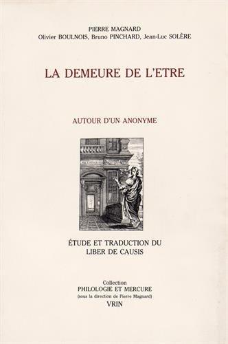 La demeure de l'être : Autour d'un anonyme : étude et traduction du Liber de Causis