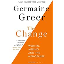 The Change: Women, Ageing and the Menopause
