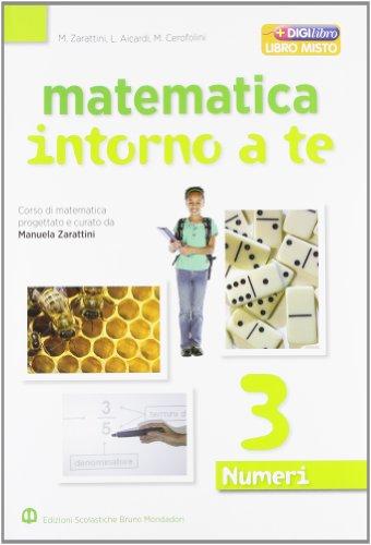 Matematica intorno a te. Numeri. Con quaderno. Per la Scuola media. Con espansione online: 3