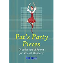 Pat's Party Pieces: (A collection of Poems for Scottish Dancers) (English Edition)