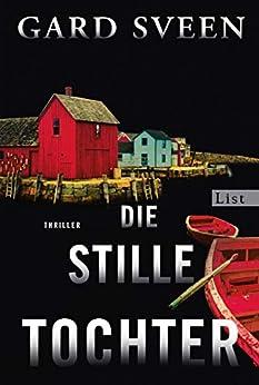 Die stille Tochter: Thriller (Ein Fall für Tommy Bergmann 4) von [Sveen, Gard]