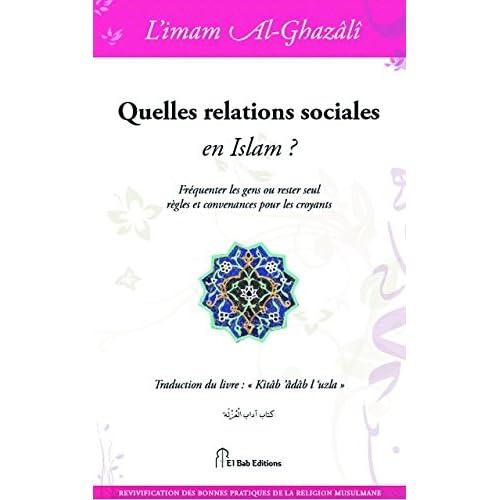 Quelles relations sociales en Islam : Fréquenter les gens ou rester seul, règles et convenances pour les croyants