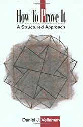 How to Prove It: A Structured Approach by Daniel J. Velleman (1994-12-23)