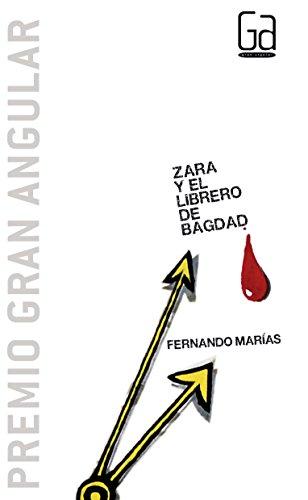 Zara y el librero de Bagdad (rústica) (Gran angular) por Fernando Marías