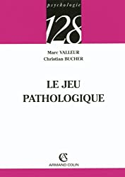 Le jeu pathologique (Psychologie t. 322)