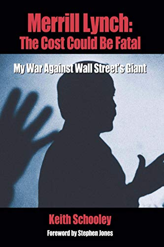 Merrill Lynch: The Cost Could Be Fatal: My War Against Wall Street's Giant (English Edition)