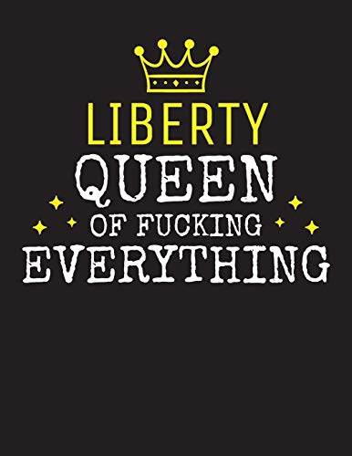 LIBERTY - Queen Of Fucking Everything: Blank Quote Composition Notebook College Ruled Name Personalized for Women. Writing Accessories and gift for ... Day, Birthday & Christmas Gift for Women.