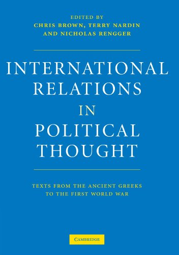 International Relations in Political Thought Paperback: Texts from the Ancient Greeks to the First World War por Brown